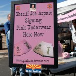 Joe Arpaio Signing Pink Underwear Sign